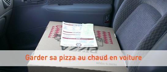 Astuce pour garder une pizza en chaud dans sa voiture