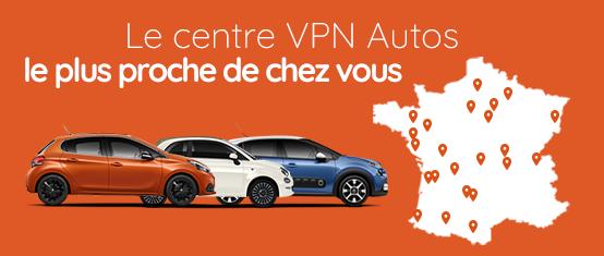 Quel est le centre VPN Autos le plus proche de chez moi ?
