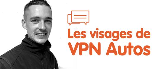LES VISAGES DE VPN AUTOS : Christopher, Technicien mécanique