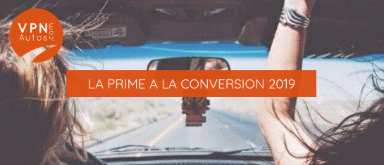 prime à la conversion 2019 vpnautos