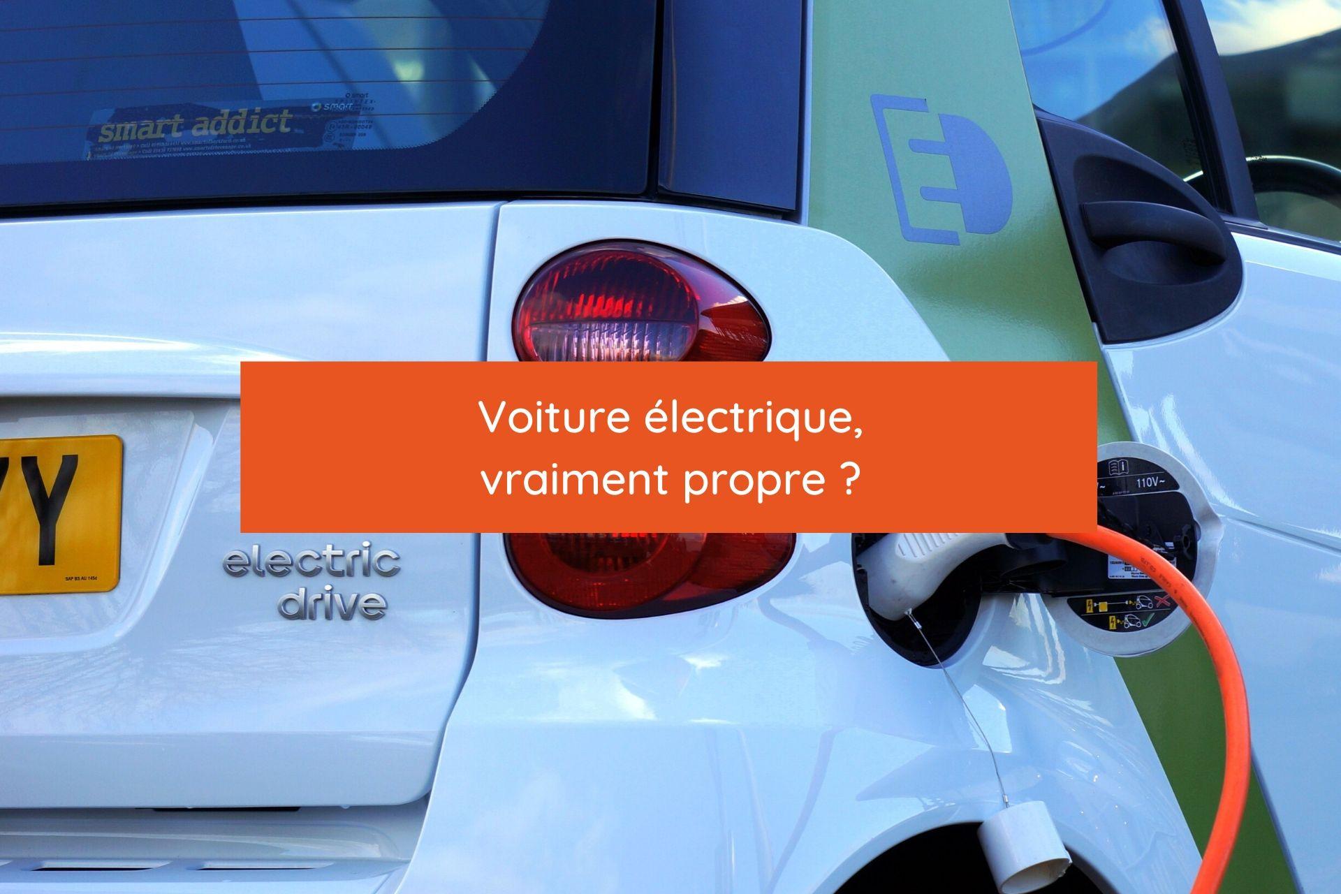 La voiture électrique, vraiment propre ?